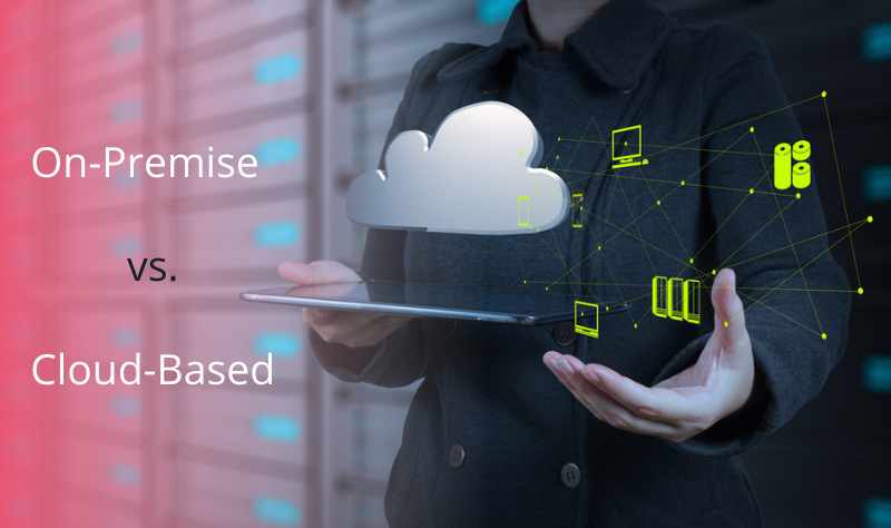 Difference between On-premise and cloud-based system