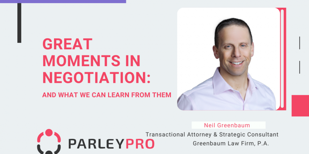Neil Greenbaum on Great Moments in Negotiation: And What We Can Learn From Them